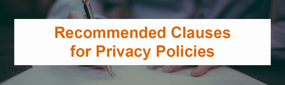 Recommended Clauses for Privacy Policies