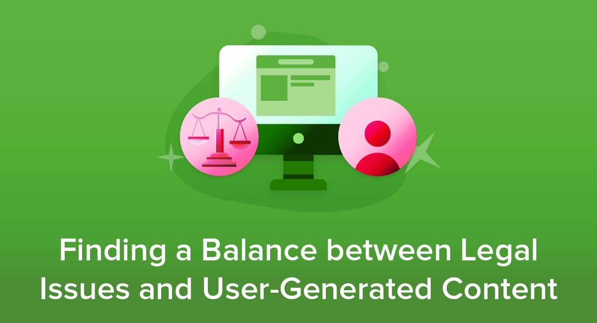 Finding a Balance between Legal Issues and User-Generated Content