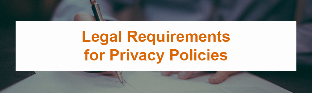 Legal Requirements for Privacy Policies