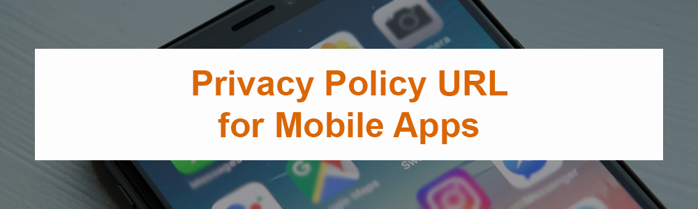 Privacy Policy URL for Mobile Apps