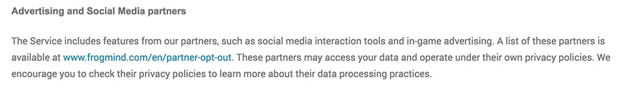 Frogmind Privacy Policy: Advertising and Social Media Partners clause
