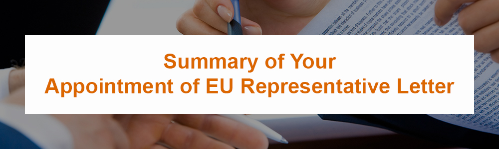 Summary of Your Appointment of EU Representative Letter