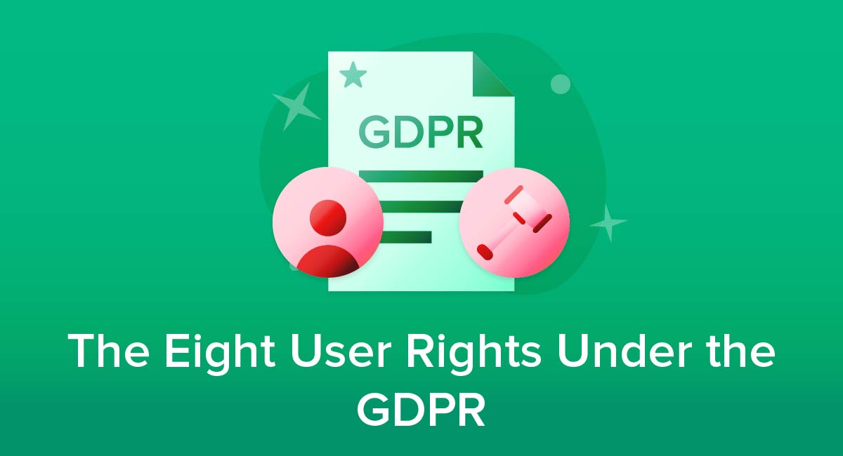 The Eight User Rights Under the GDPR