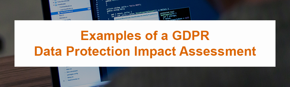 Examples of a GDPR Data Protection Impact Assessment