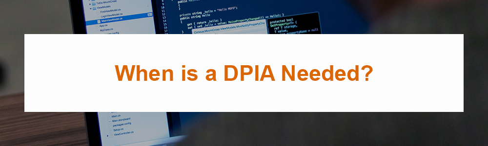 When is a DPIA Needed?