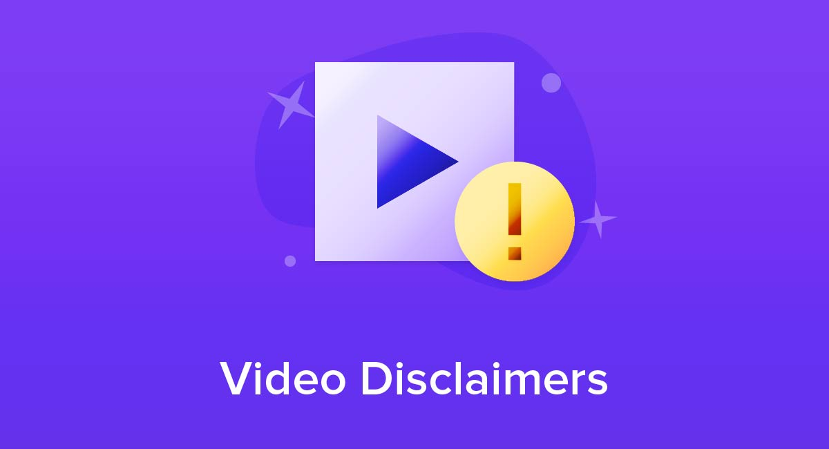 Video Disclaimers