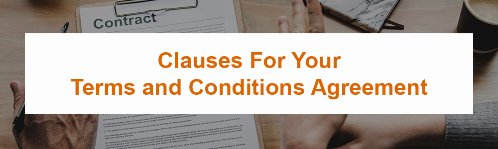 Clauses For Your Terms and Conditions Agreement