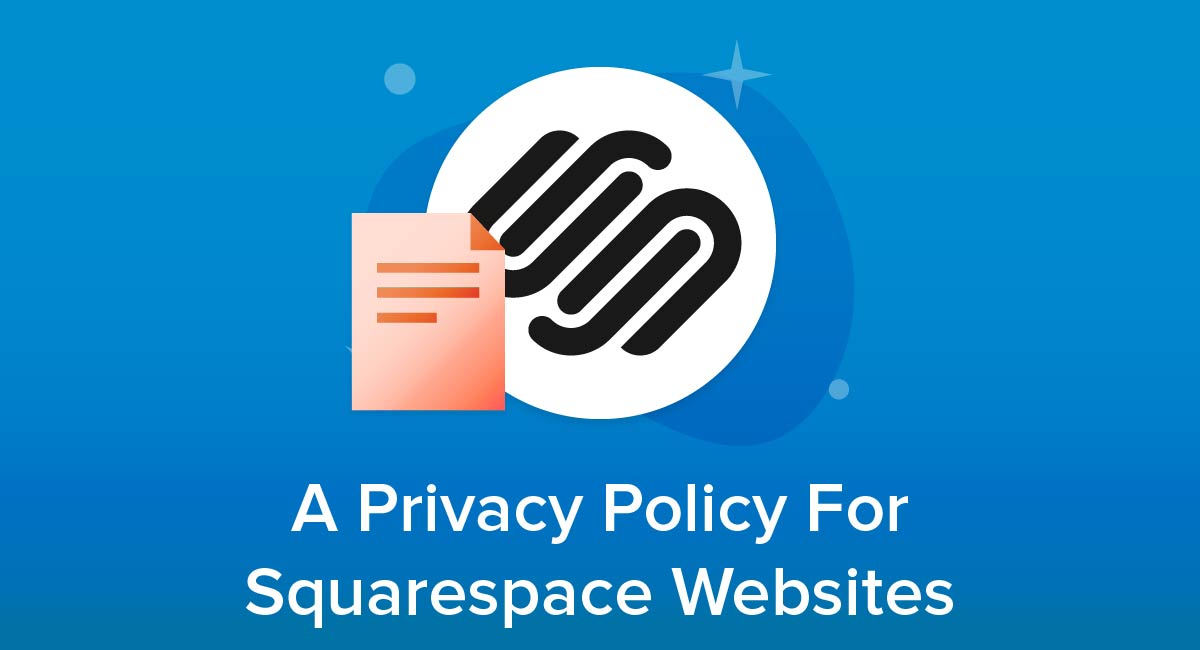 A Privacy Policy For Squarespace Websites