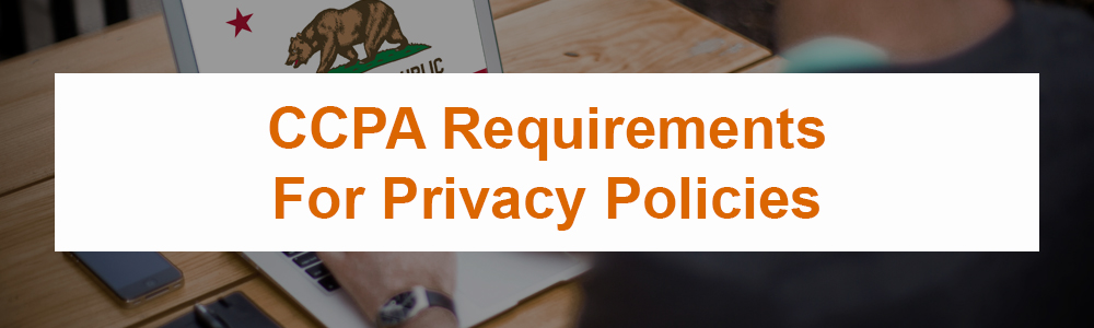 CCPA Requirements For Privacy Policies