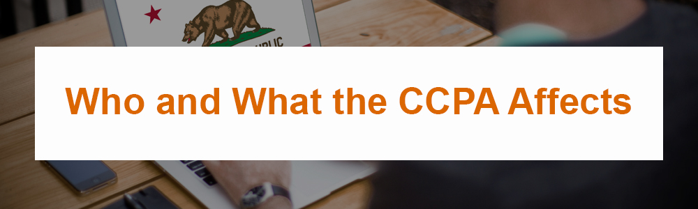Who and What the CCPA Affects