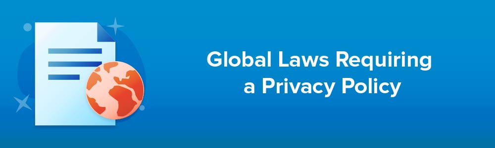 Global Laws Requiring a Privacy Policy