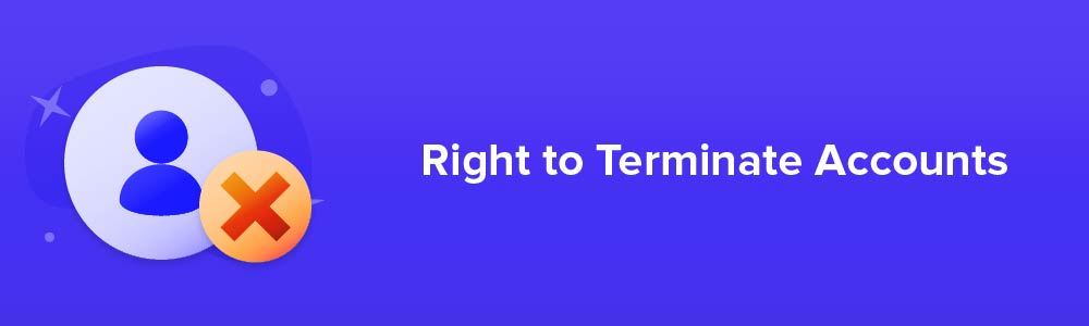 Right to Terminate Accounts