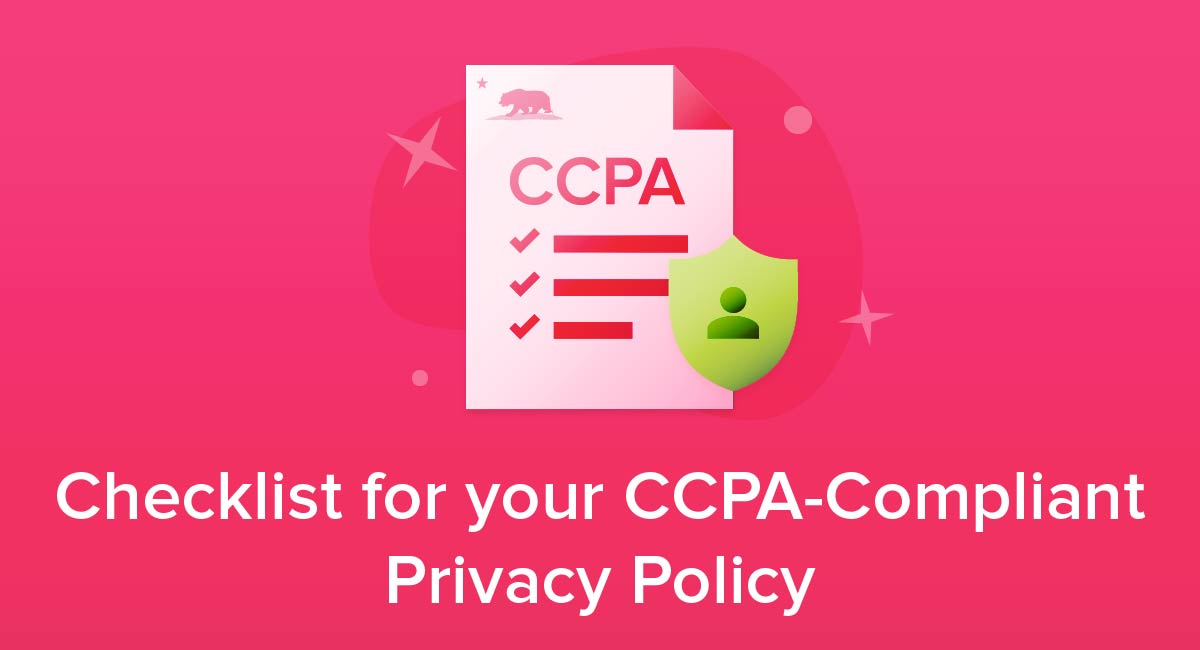 Checklist for your CCPA-Compliant Privacy Policy