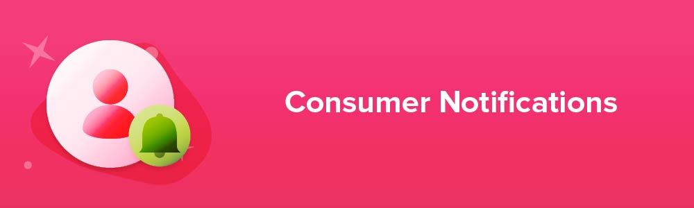 Consumer Notifications