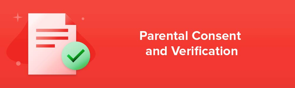 Parental Consent and Verification