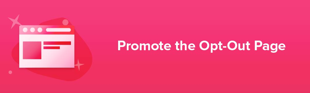 Promote the Opt-Out Page