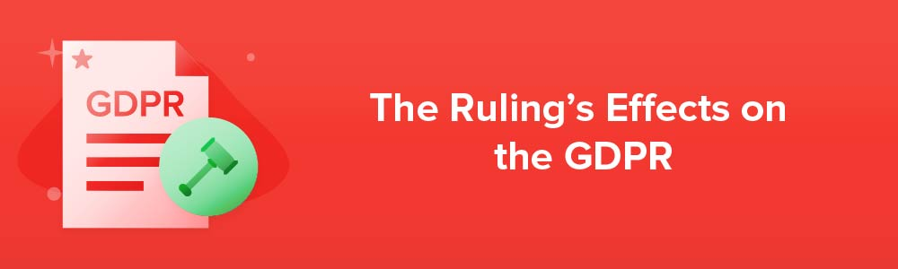 The Ruling's Effects on the GDPR