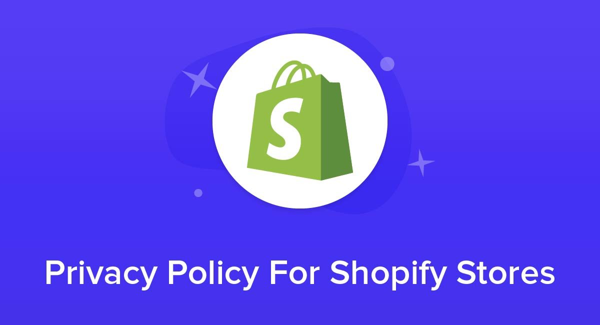 Privacy Policy For Shopify Stores