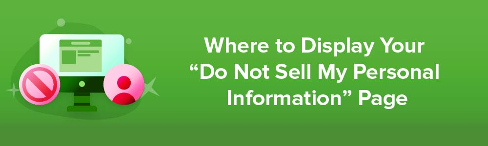"Where to Display Your ""Do Not Sell My Personal Information"" Page"