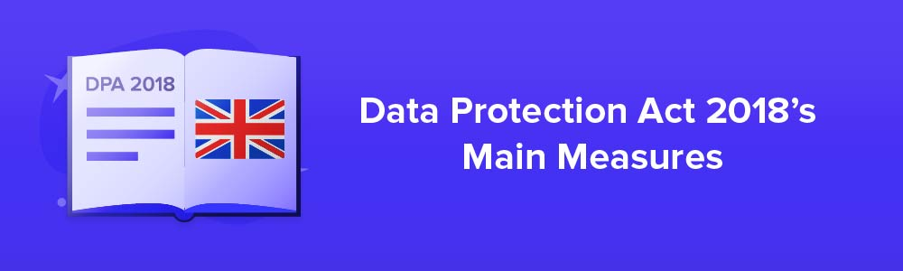 Data Protection Act 2018's Main Measures