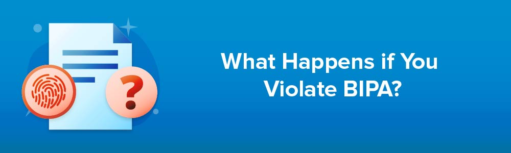 What Happens if You Violate BIPA?