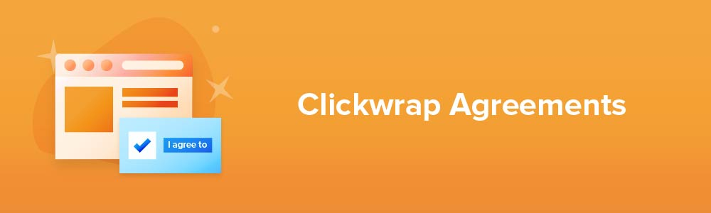 Clickwrap Agreements