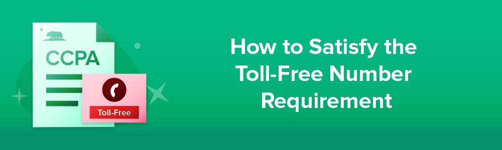 How to Satisfy the Toll-Free Number Requirement