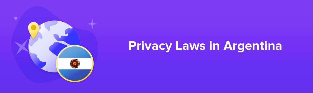 Privacy Laws in Argentina