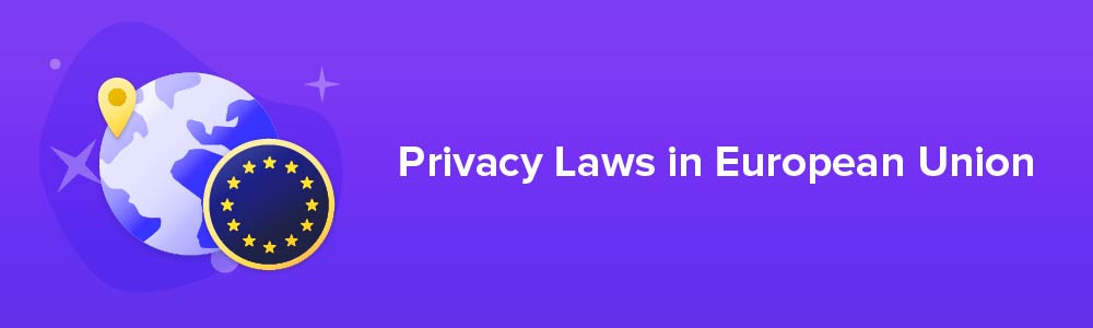Privacy Laws in European Union