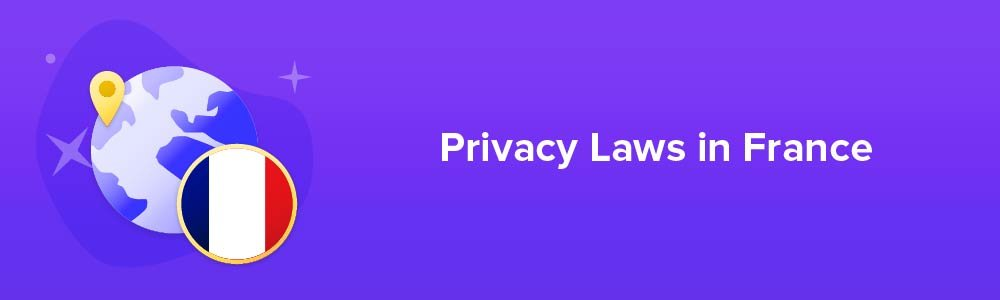 Privacy Laws in France