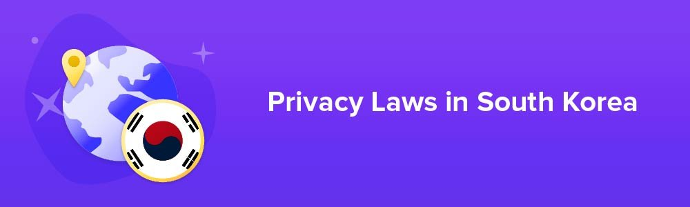 Privacy Laws in South Korea