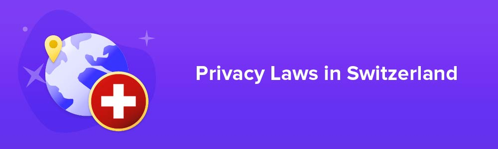 Privacy Laws in Switzerland