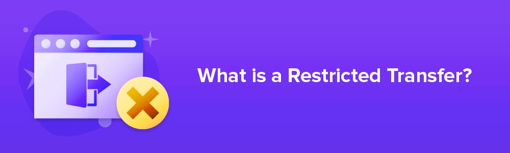 What is a Restricted Transfer?