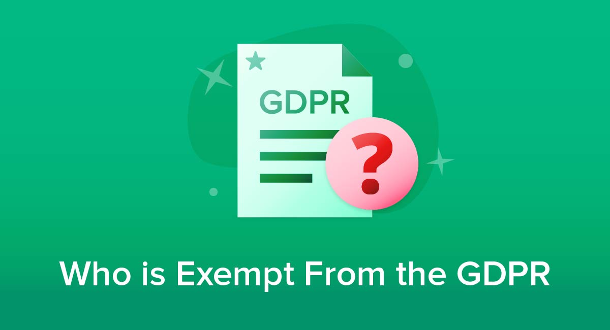 Who is Exempt From the GDPR