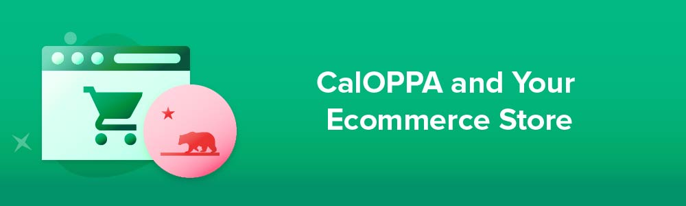 CalOPPA and Your Ecommerce Store