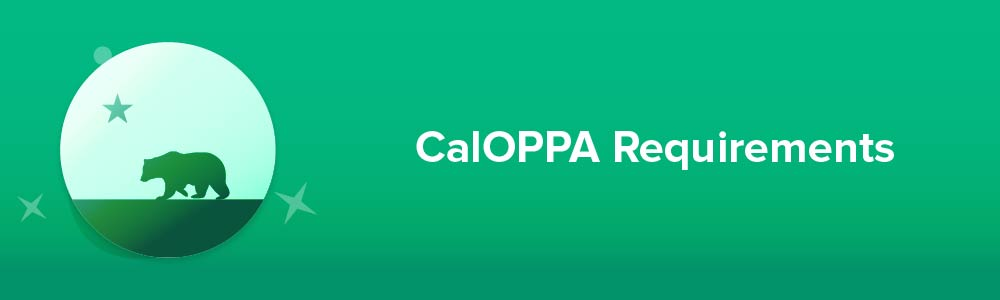 CalOPPA Requirements