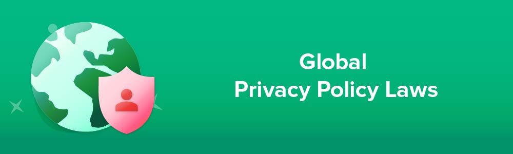 Global Privacy Policy Laws