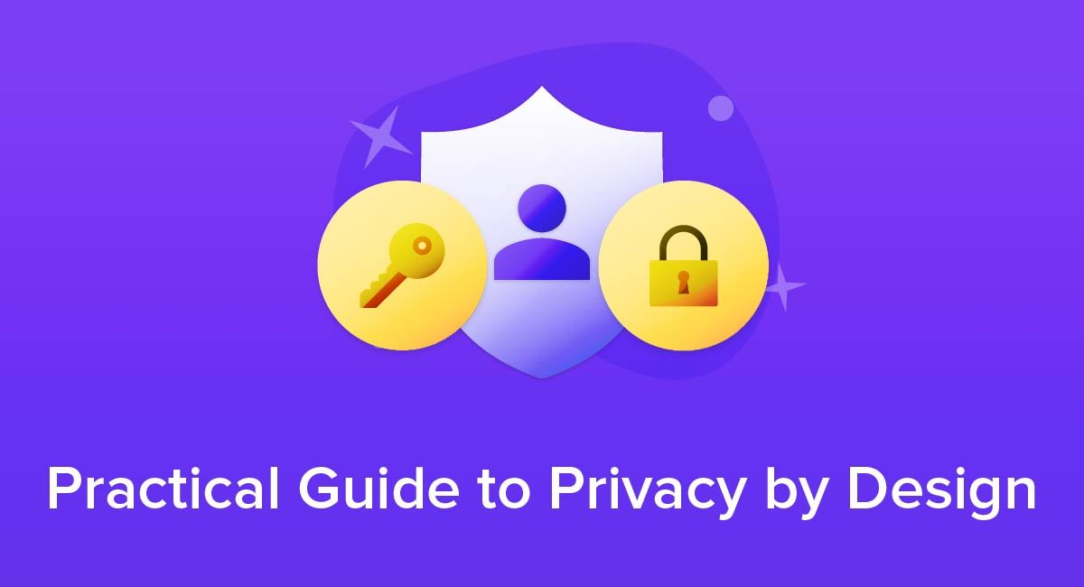 Practical Guide to Privacy by Design