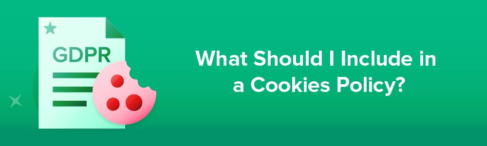 What Should I Include in a Cookies Policy?