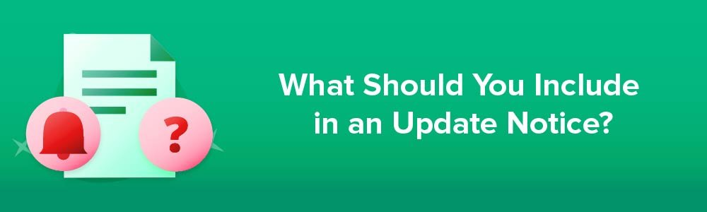 What Should You Include in an Update Notice?