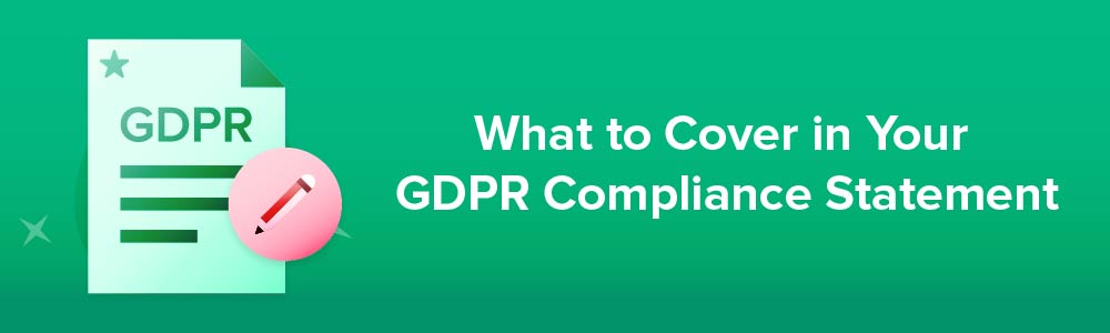 What to Cover in Your GDPR Compliance Statement