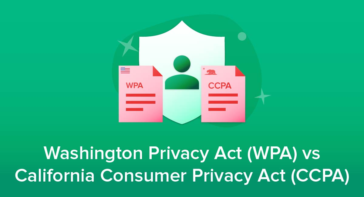 Washington Privacy Act (WPA) vs California Consumer Privacy Act (CCPA)
