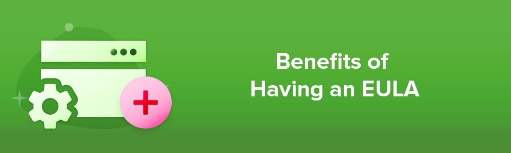 Benefits of Having an EULA