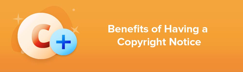 Benefits of Having a Copyright Notice