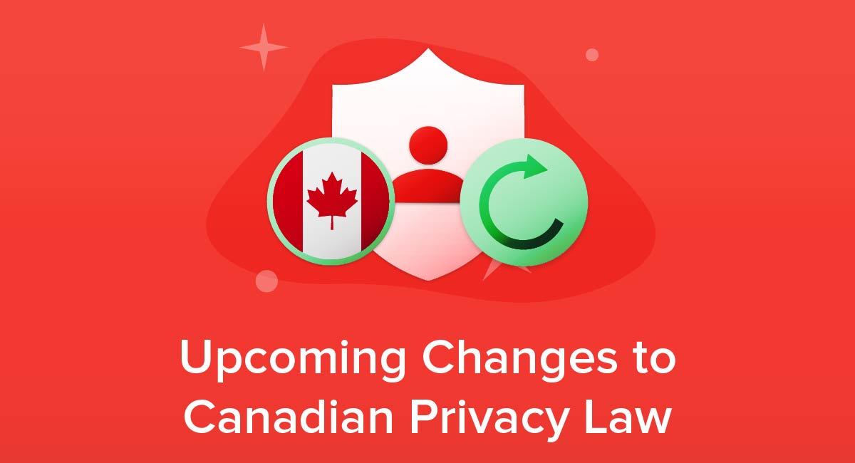 Upcoming Changes to Canadian Privacy Law