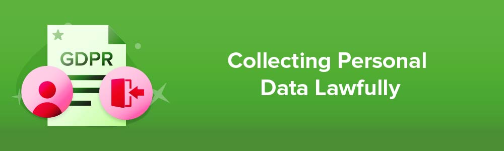 Collecting Personal Data Lawfully