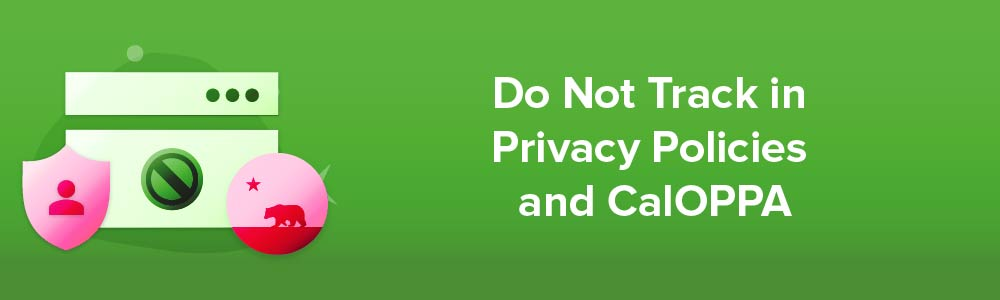 Do Not Track in Privacy Policies and CalOPP