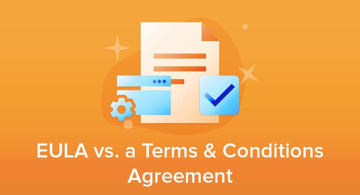 EULA Versus a Terms and Conditions Agreement