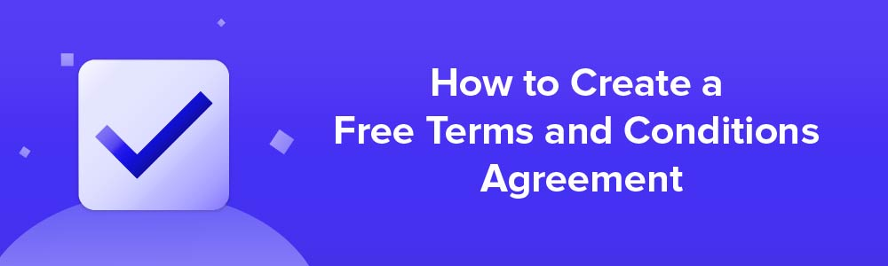 FreePrivacyPolicy: Free Terms and Conditions Generator - Steps How to Create a Free Terms and Conditions Agreement
