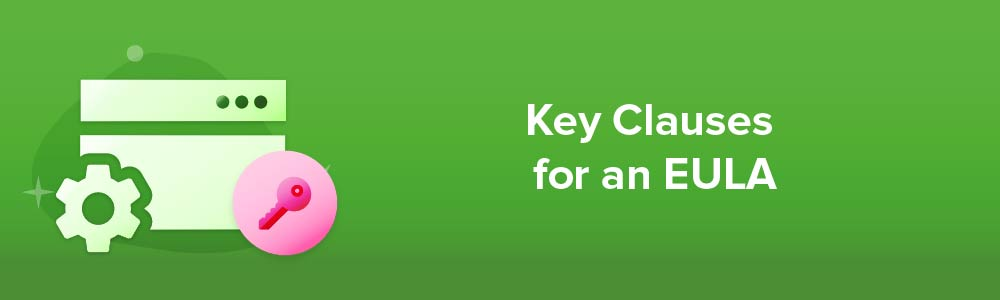 Key Clauses for an EULA